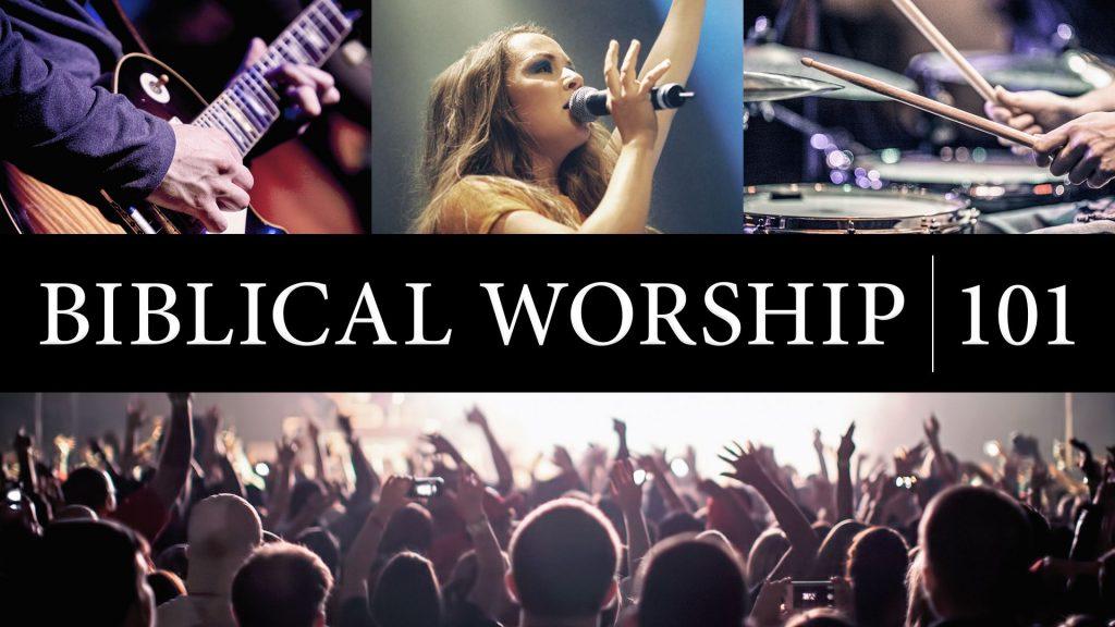 Biblical Worship 101