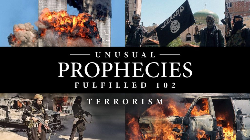 Unusual Prophecies Fulfilled 102: Terrorism