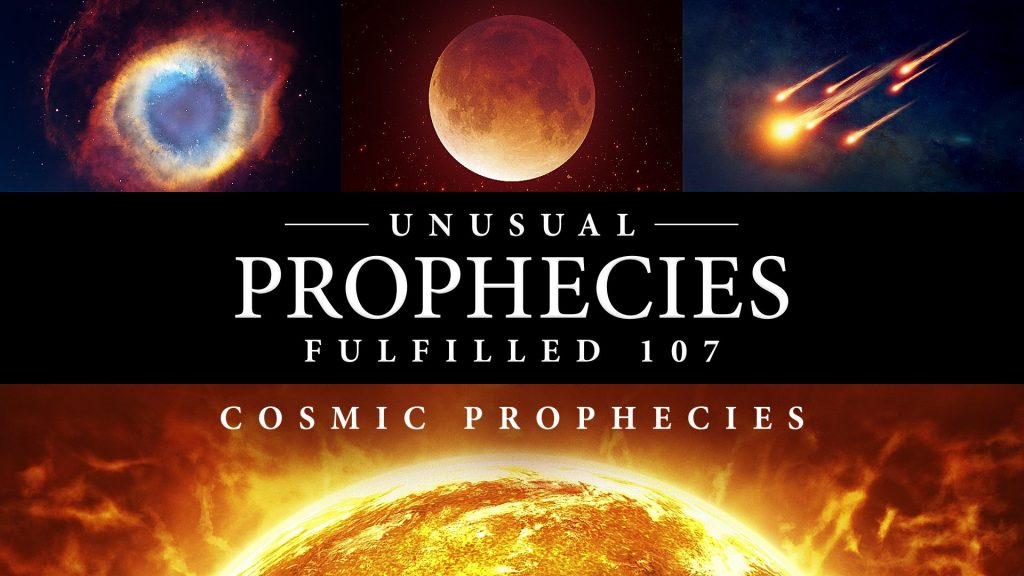 Unusual Prophecies Fulfilled 107: Cosmic Prophecies