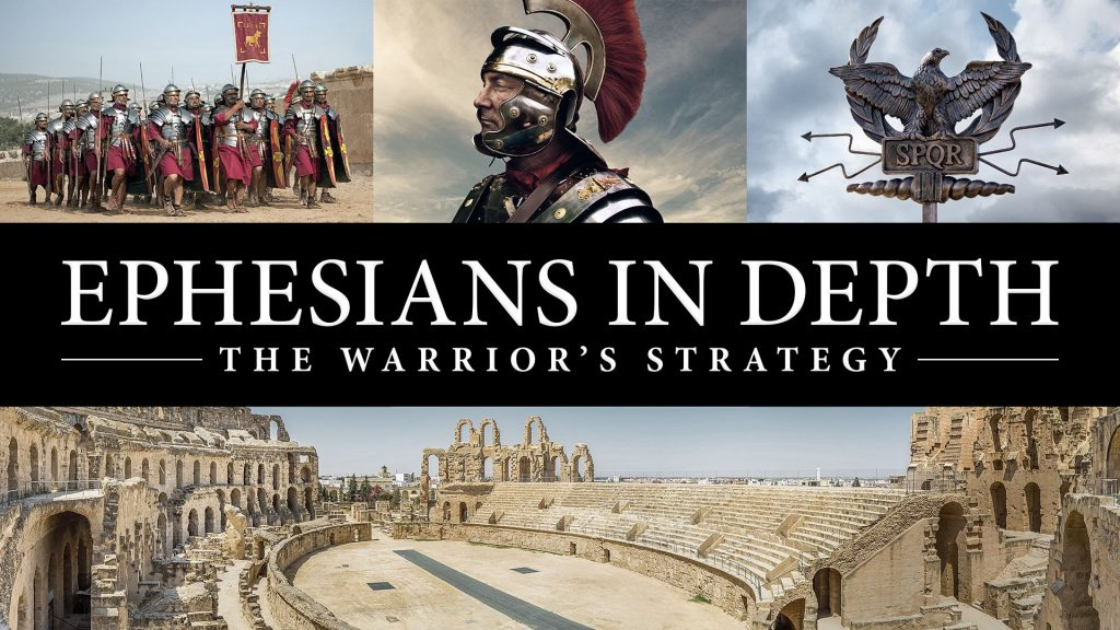 Ephesians In Depth: The Warrior's Strategy