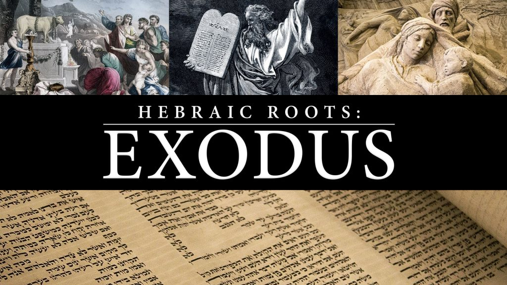 Hebraic Roots: Exodus