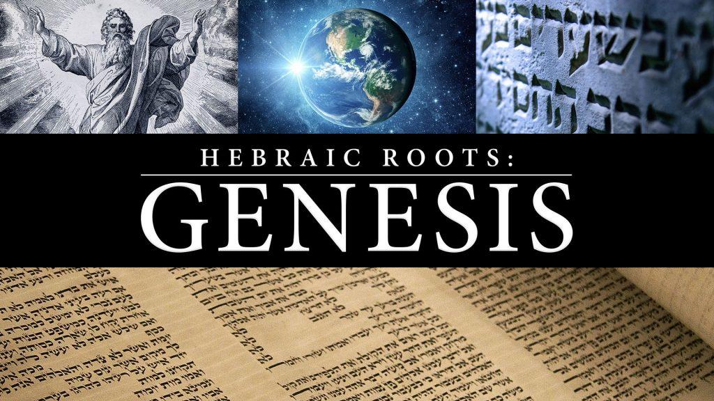 Hebraic Roots: Genesis