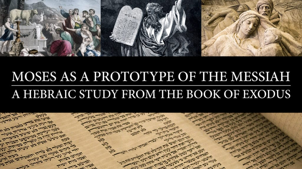 Moses as a Prototype of the Messiah