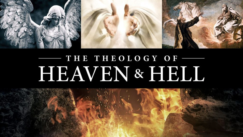 The Theology of Heaven and Hell