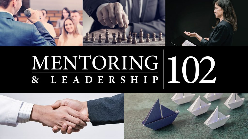 Mentoring and Leadership 102