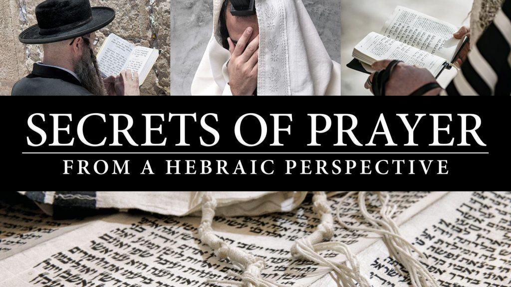 Secrets of Prayer from a Hebraic Perspective