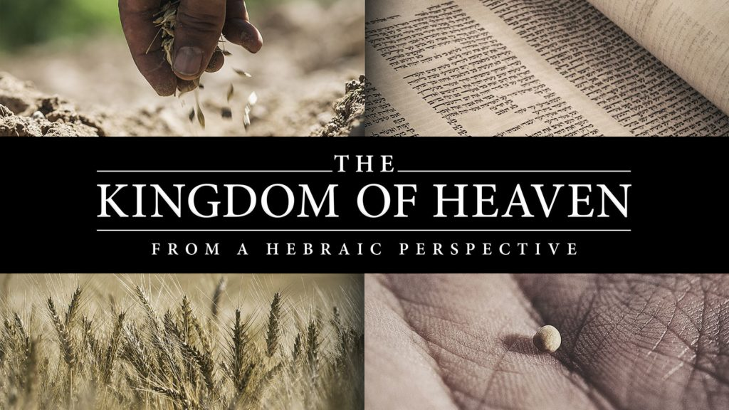 Kingdom of Heaven from a Hebraic Perspective