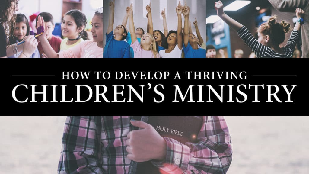 How to Develop a Thriving Children's Ministry