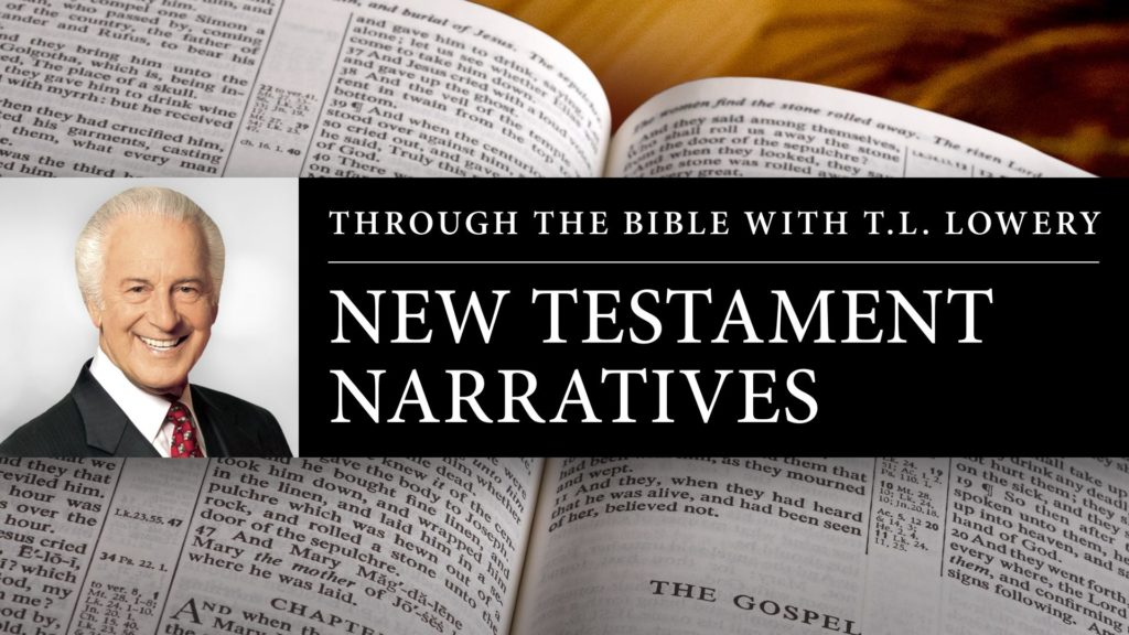 Through the Bible with T.L. Lowery – New Testament Narratives