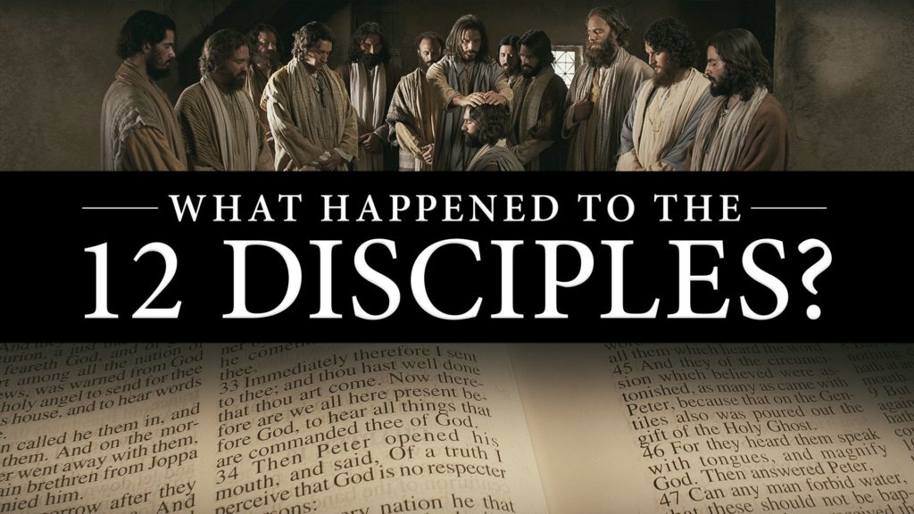 What Happened to the 12 Disciples After the Ascension