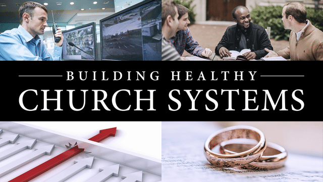 Building Healthy Church Systems