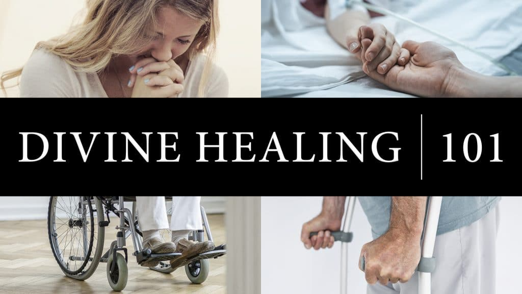Divine Healing 101