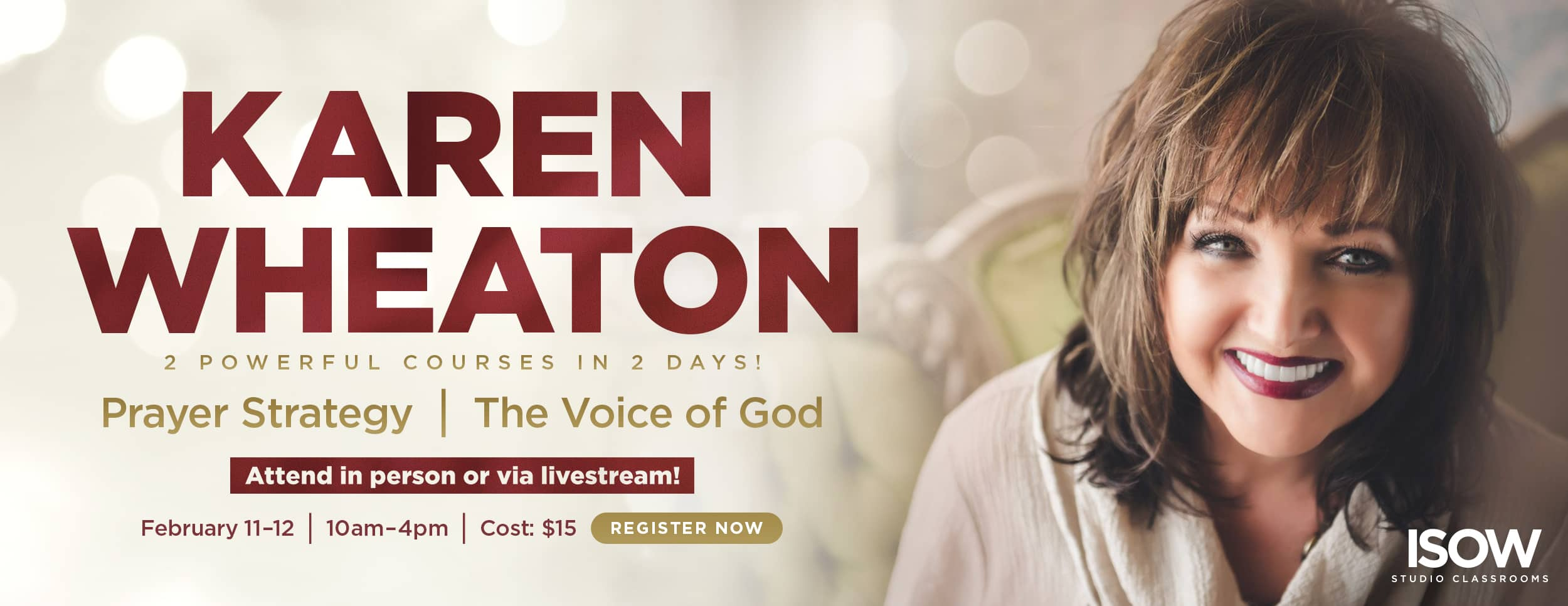 Karen Wheaton Studio Classroom $15 to Attend in person or via livestream 2/11/21 - 2/12/21, online Bible study course
