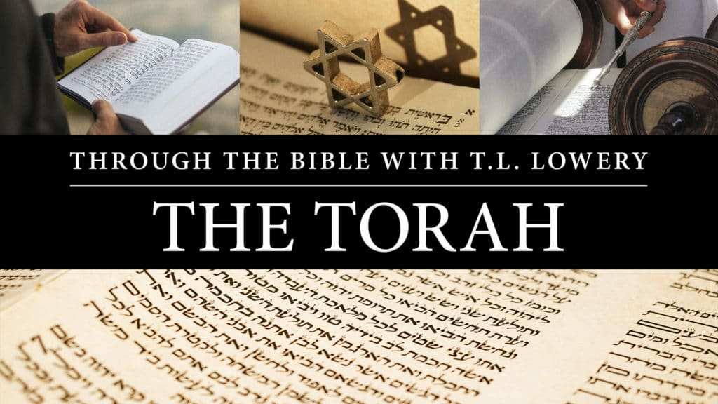 Through the Bible with T.L. Lowery – The Torah