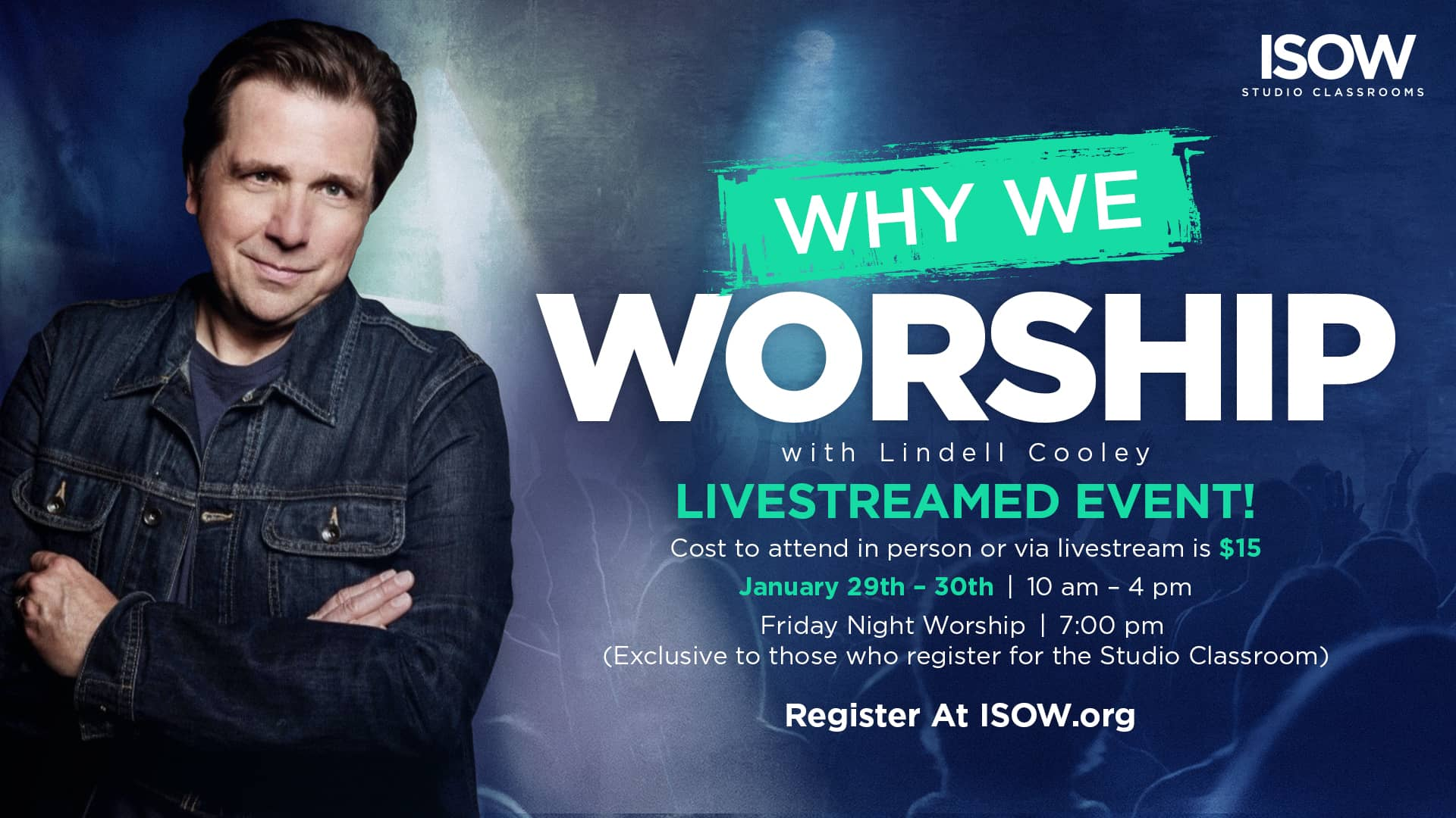 Why We Worship In-person or Livestreamed $15 per person 1/29/21 - 1/30/21