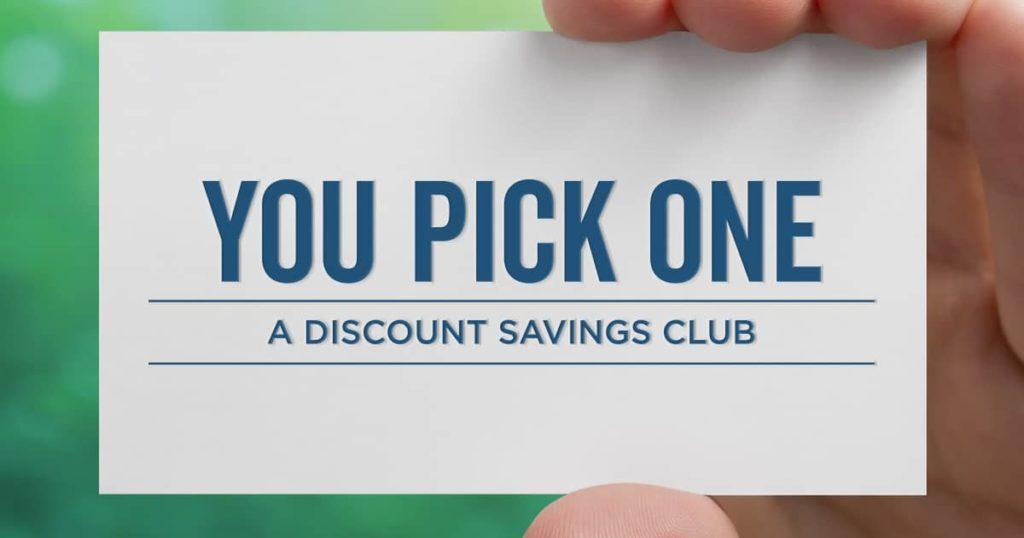 You Pick One — A Discount Savings Club