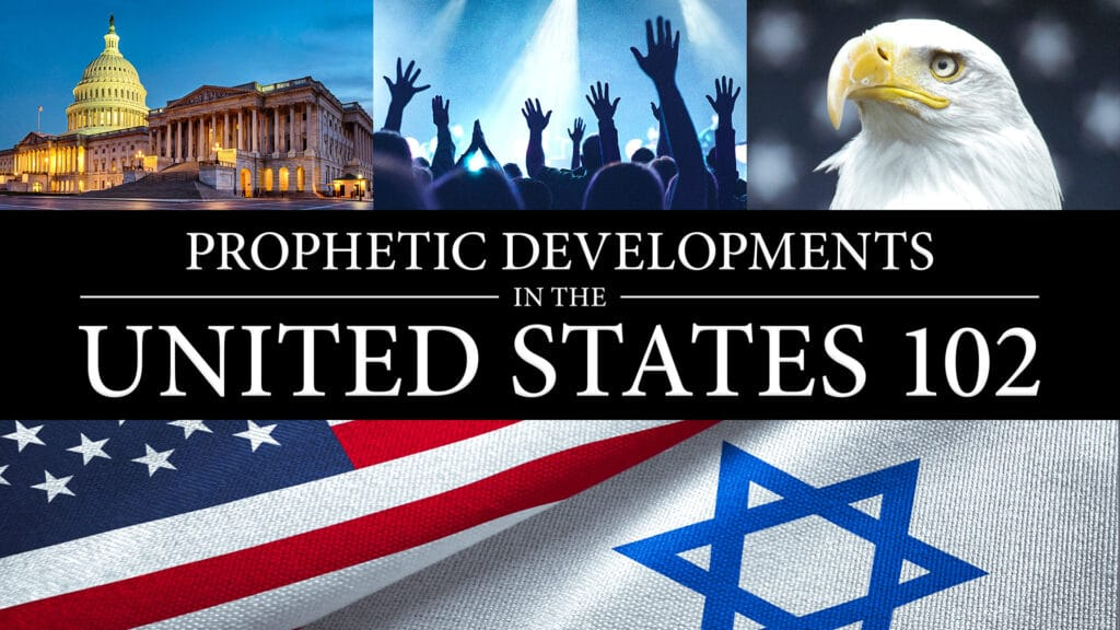 Prophetic Developments in the United States 102