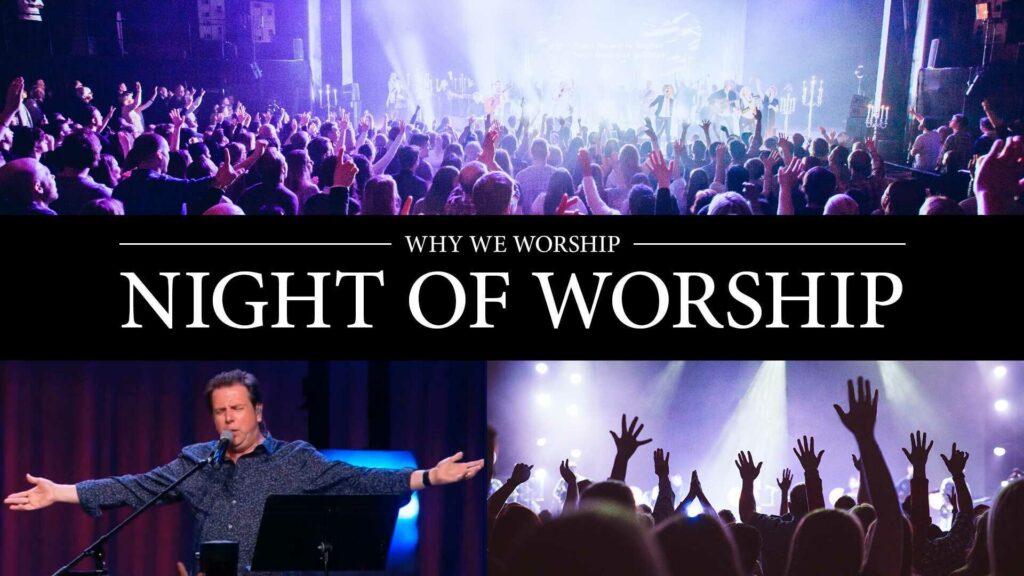 Why We Worship | Night of Worship