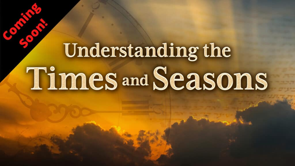 Understanding the Times and Seasons – Presale